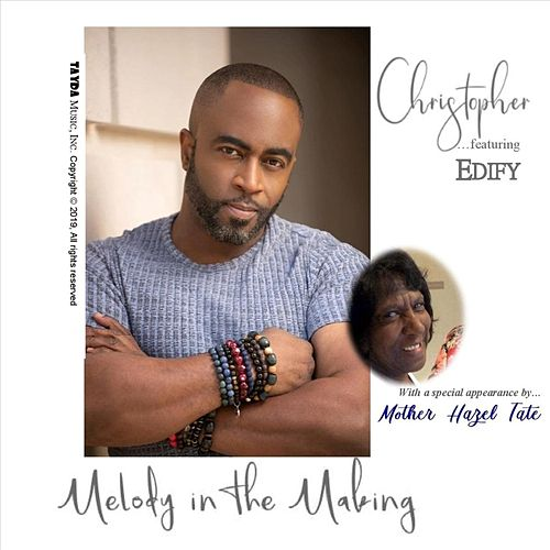 Melody in the Making (feat. Edify & Mother Hazel Tate) de Christopher