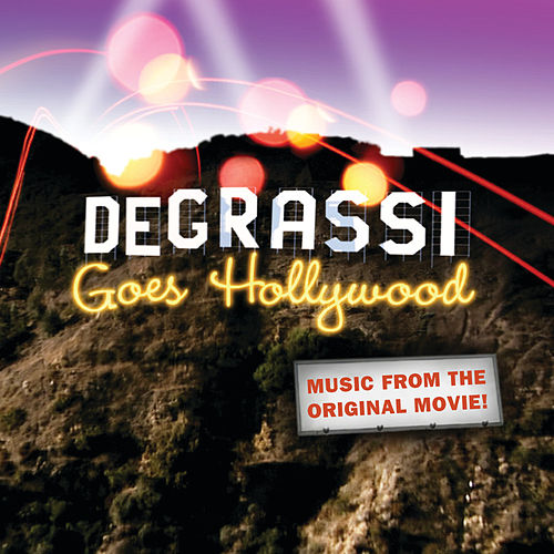 Degrassi Goes Hollywood: Music From The Original Movie (Bonus Track Version) de Soundtrack