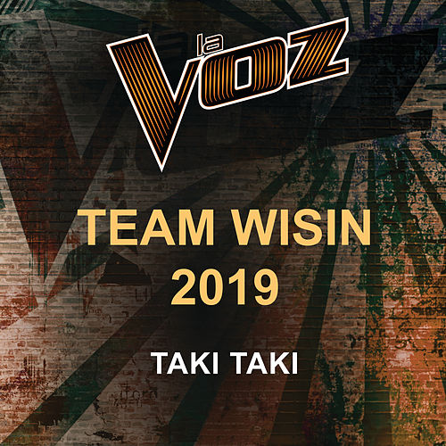 Taki Taki (La Voz US) by La Voz Team Wisin 2019