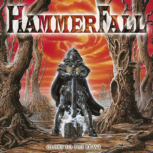 Glory to the Brave (Reloaded) by Hammerfall