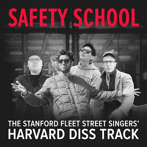 Safety School (Harvard Diss Track) by Stanford Fleet Street Singers