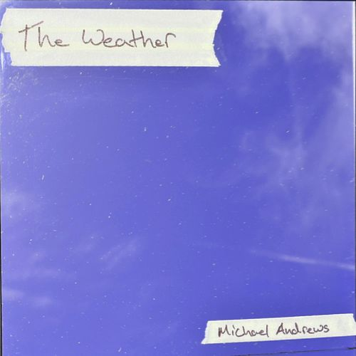 The Weather by Michael Andrews