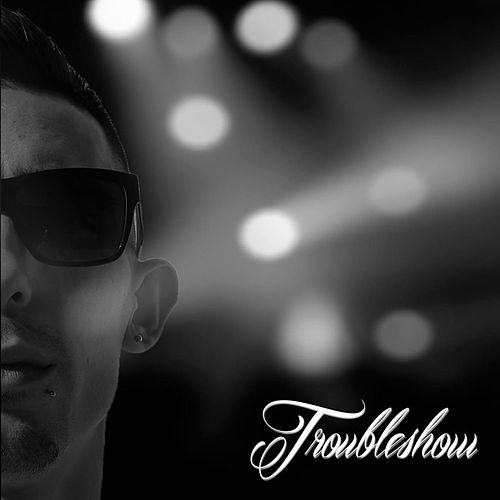 TroubleShow by Trouble