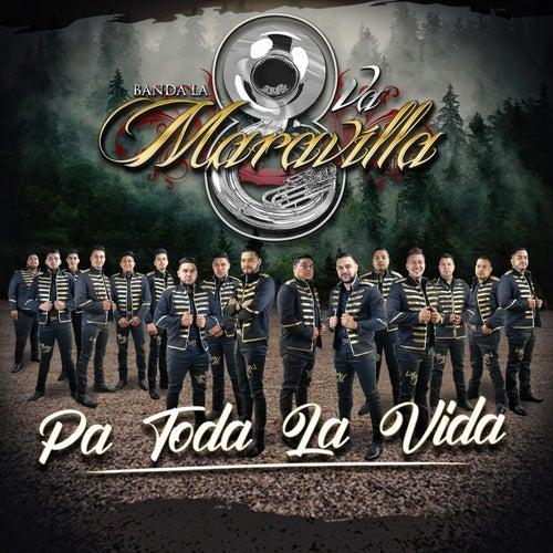 Pa Toda la Vida by Banda la Octava Maravilla