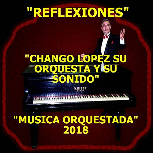 Reflexiones de Chango Lopez Su Orquesta y Su Sonido
