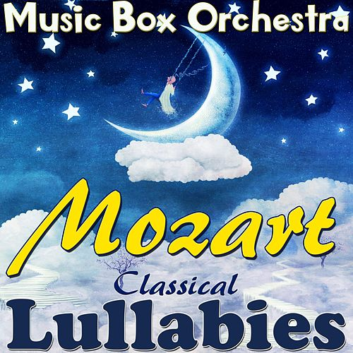 Mozart: Classical Lullabies de The Musicbox Orchestra