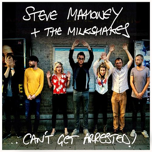 Can't Get Arrested! by Steve Mahoney