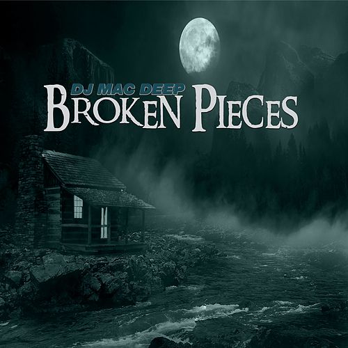Broken Pieces de DJ Mac Deep
