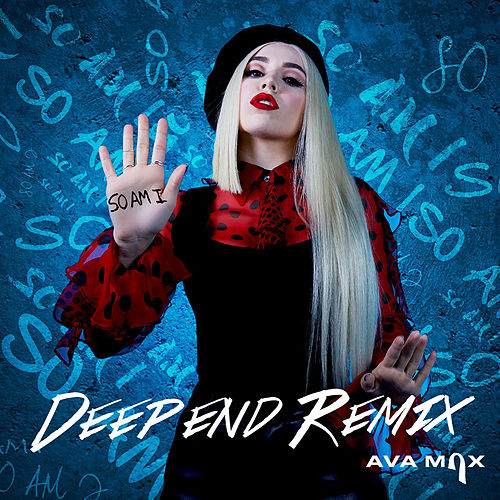 So Am I (Deepend Remix) de Ava Max