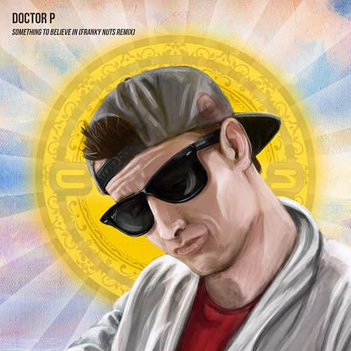 Something to Believe In (Franky Nuts Remix) by Doctor P