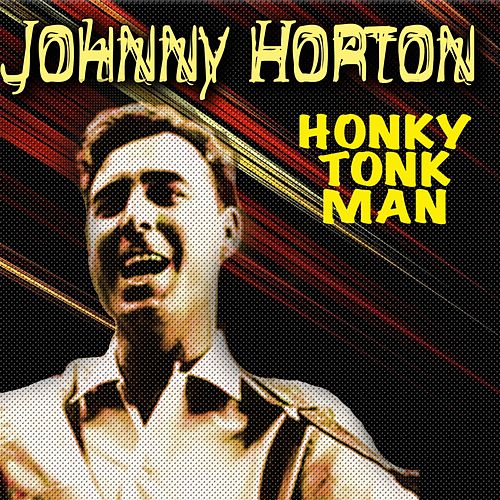 Honky Tonk Man by Johnny Horton