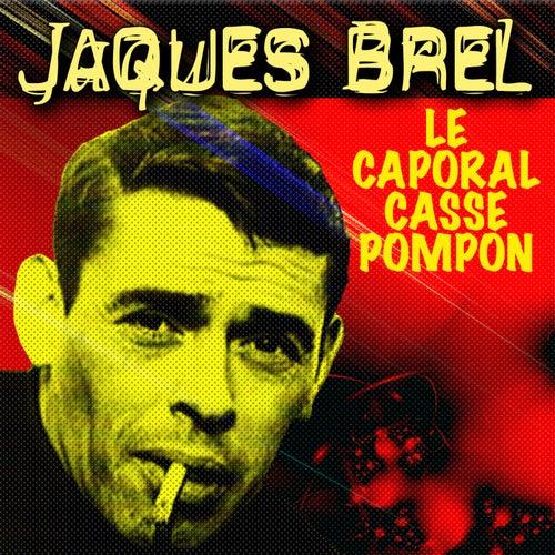 Le Caporal Casse Pompon de Jacques Brel
