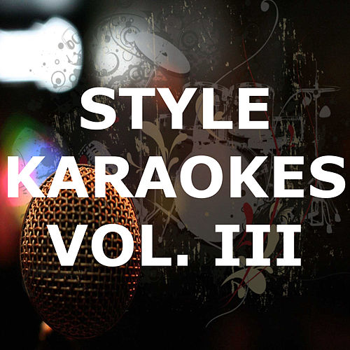Style Karaokes (Vol. III) by Karaoke - Latin Traditional