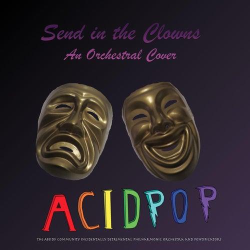 Send in the Clowns (Orchestral Version) von A.C.I.D.P.O.P.
