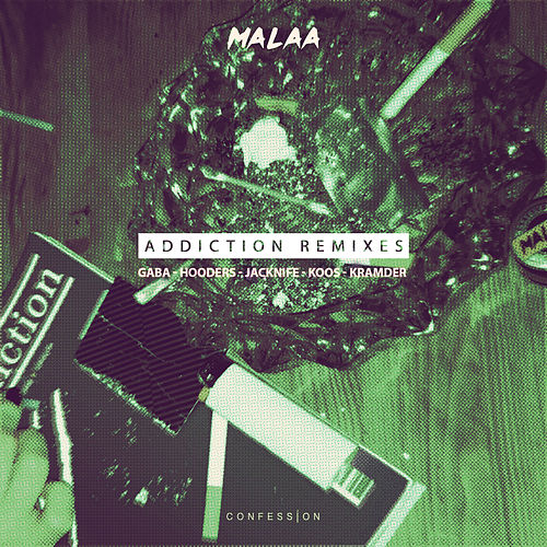 Addiction (Remixes) by Malaa