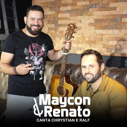 Maycon e Renato: Canta Chrystian e Ralf de Maycon