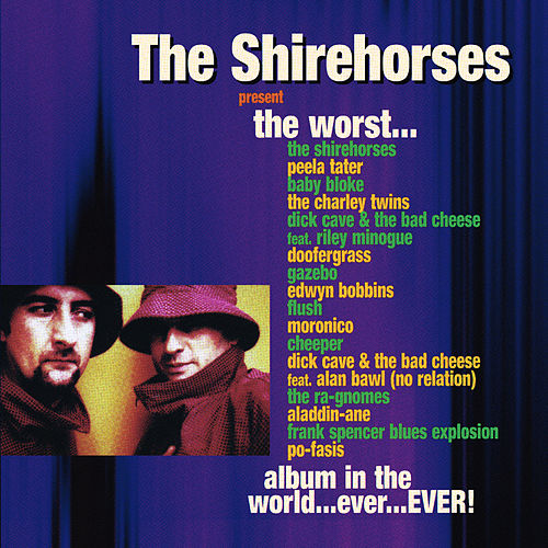 The Worst Album in the World... Ever... EVER! de The Shirehorses