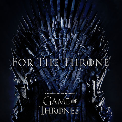For The Throne (Music Inspired by the HBO Series Game of Thrones) de Various Artists