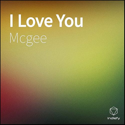 I Love You by McGee