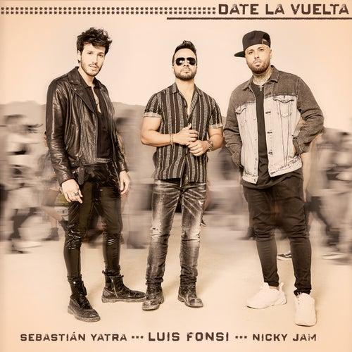 Date La Vuelta de Luis Fonsi, Sebastián Yatra, Nicky Jam