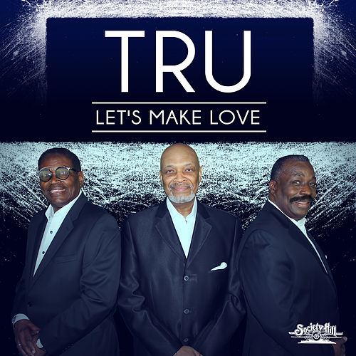 Let's Make Love von Tru