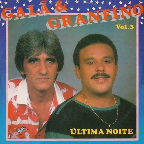 Última Noite, Vol. 3 de Galã e Granfino