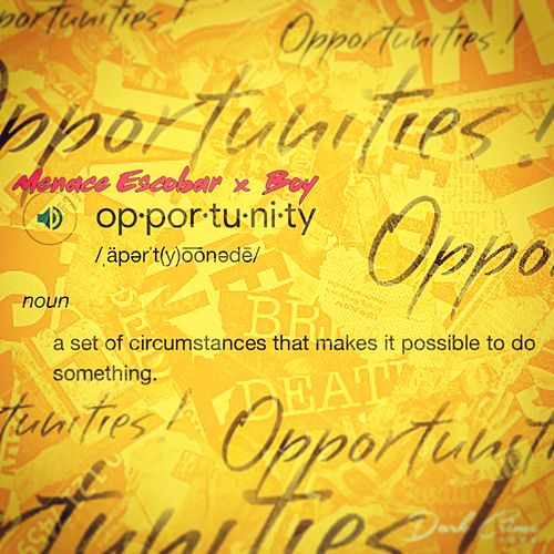 Opportunity (feat. Boy) de Menace Escobar