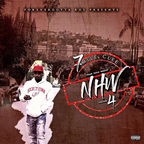 Nhw4 (Name Hold Weight Vol. 4) by 7 MILE CLEE