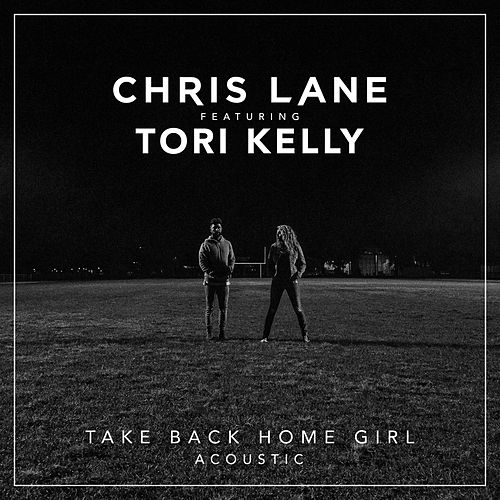 Take Back Home Girl (feat. Tori Kelly) - Acoustic by Chris Lane