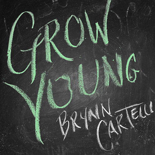 Grow Young (Version 1) by Brynn Cartelli