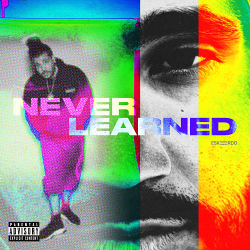 Never Learned by Eskeerdo
