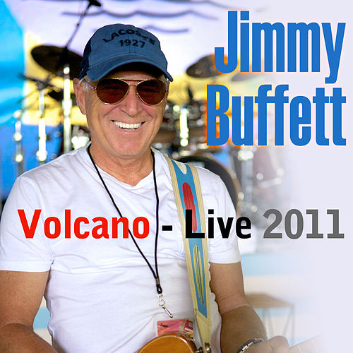 Volcano (Live 2011) by Jimmy Buffett