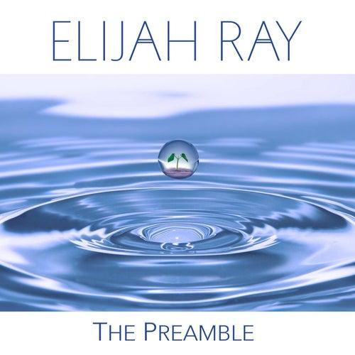 The Preamble von Elijah Ray