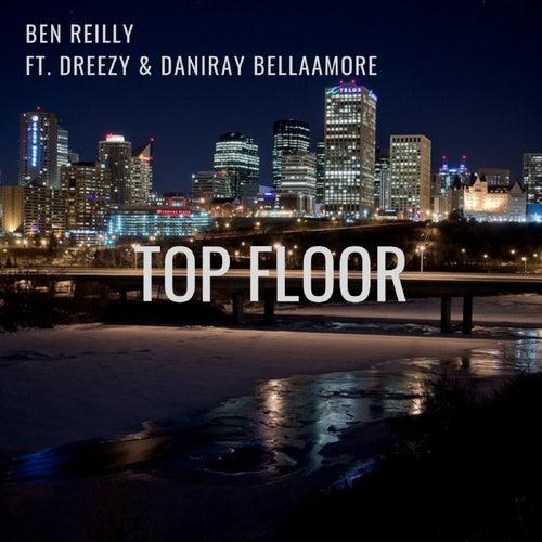 Top Floor (feat. Dreezy & DaniRay BellaAmore) by Ben Reilly