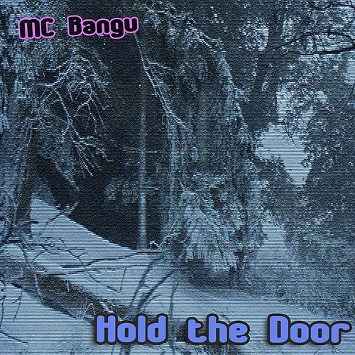 Hold the Door von MC Bangu
