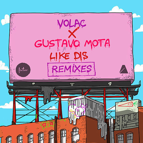 Like Dis (Remixes) by Volac