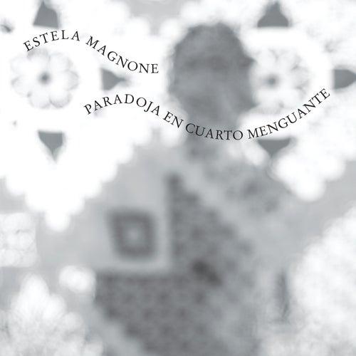 Paradoja en Cuarto Menguante by Estela Magnone