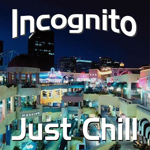 Just Chill von Incognito