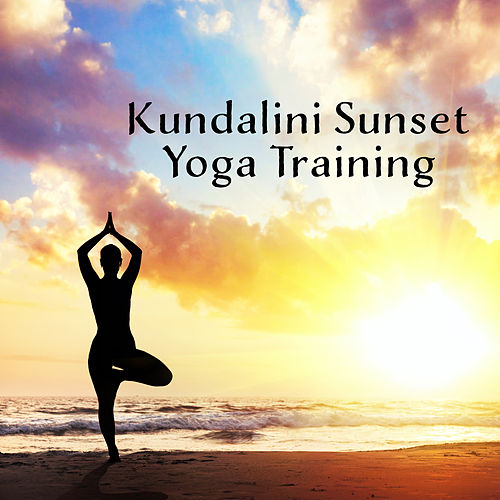 Kundalini Sunset Yoga Training: 2019 New Age Music with Ambient Deep Melodies for Pure Mindfulness Meditation & Inner Relaxation von Yoga Music