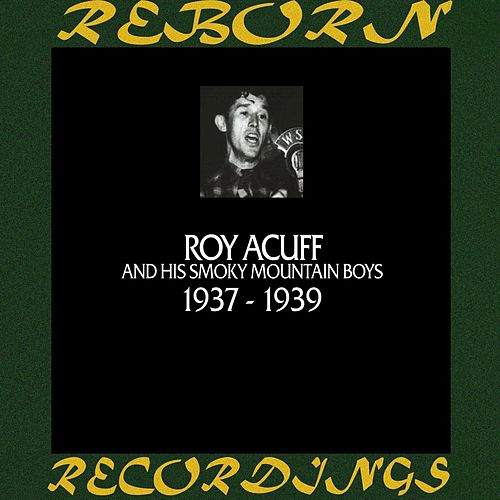 In Chronology - 1937 - 1939 (HD Remastered) by Roy Acuff