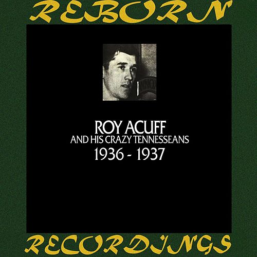 In Chronology - 1936 - 1937 (HD Remastered) by Roy Acuff