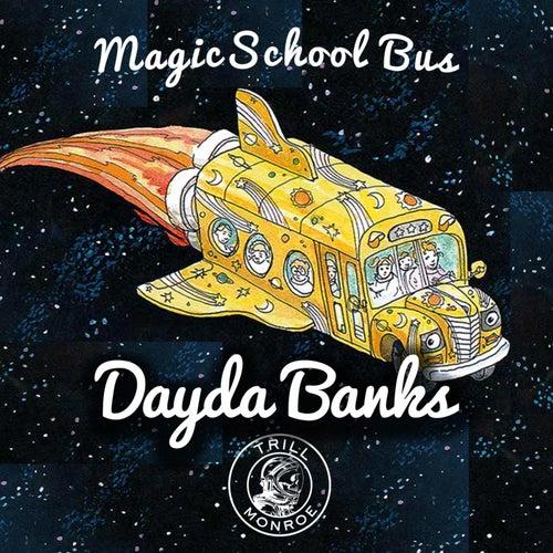 The Magic School Bus by Dayda Banks