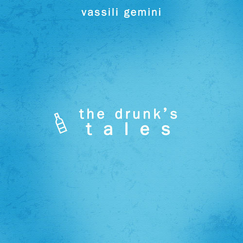 The Drunk's Tales de Vassili Gemini