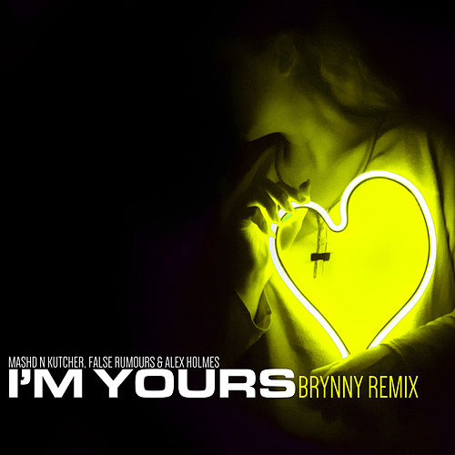 I'm Yours (Brynny Remix) von Mashd N Kutcher