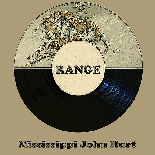 Range by Mississippi John Hurt