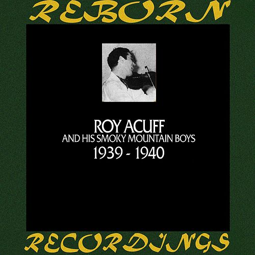 In Chronology - 1939 - 1940 (HD Remastered) by Roy Acuff