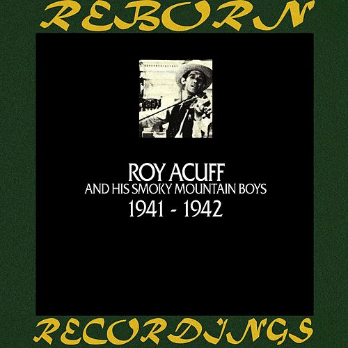 In Chronology - 1941 - 1942 (HD Remastered) by Roy Acuff