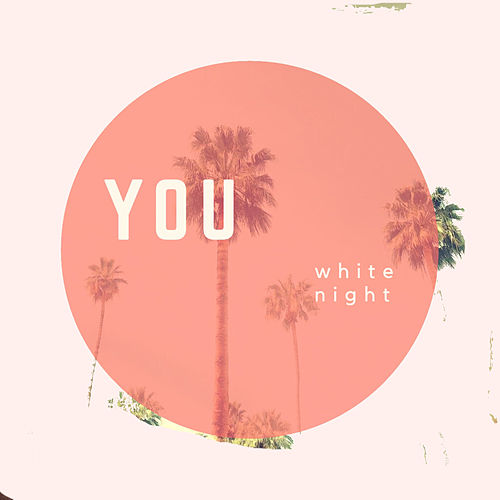 You by White Night