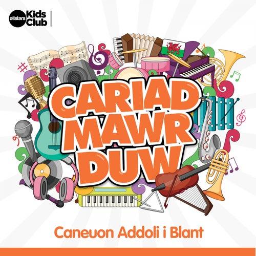 Cariad Mawr Duw: Caneuon Addoli i Blant von Allstars Kids Club