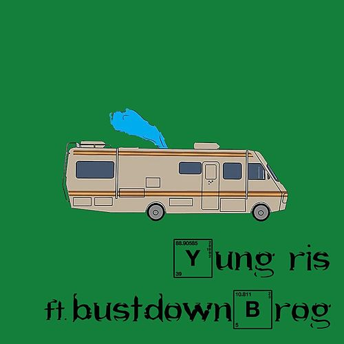 Breaking Bad (Feat. BustdownBrog) by Yung Ris